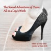 All in a Day's Work: The Sexual Adventures of Claire (Unabridged)