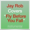 Fly Before You Fall (Instrumental) - EP