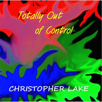 Totally out of Control - Single - Christopher Lake album