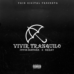 Vivir Tranquilo (feat. Joyce Santana & Brray) - Single Mp3 Download