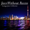 Lounge Jazz Collection - Jazz Without Recess