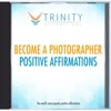Become a Photographer Affirmations - EP - Trinity Affirmations