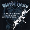 The Chase Is Better Than the Catch: The Singles A's & B's, Motörhead