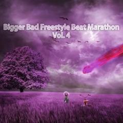 Bigger Bad Freestyle Beat Marathon, Vol. 4