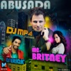 Abusada - Single (feat. Mc Britney & Mc Derick) - Single, DJ MP4