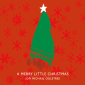 A Merry Little Christmas - Jon Michael Ogletree