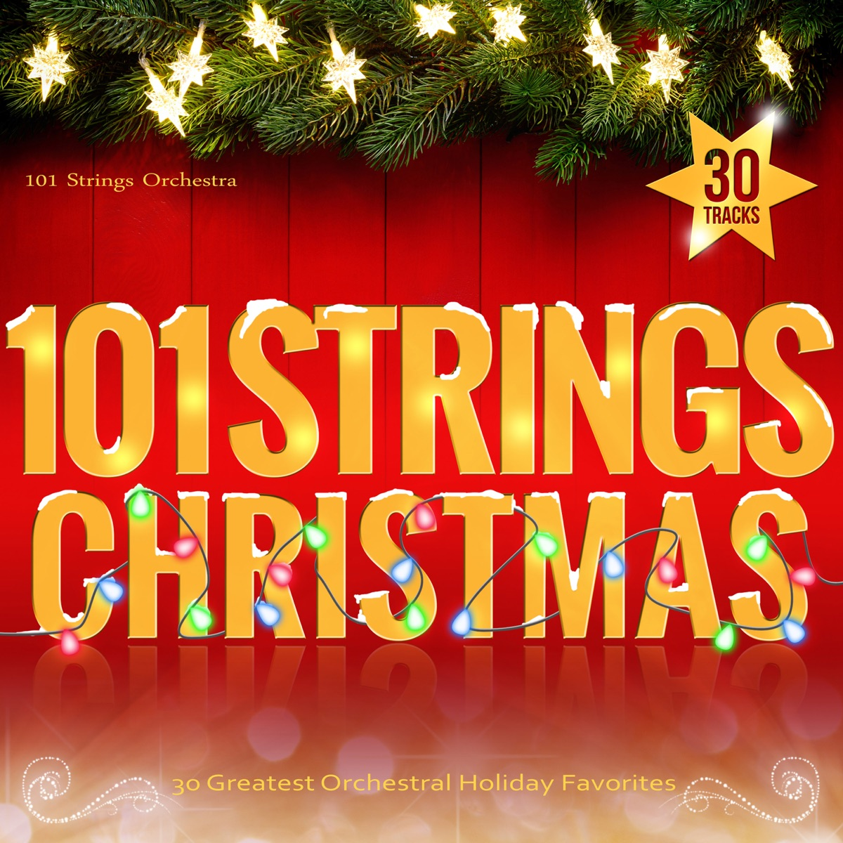 101 Strings Christmas - 30 Greatest Orchestral Holiday