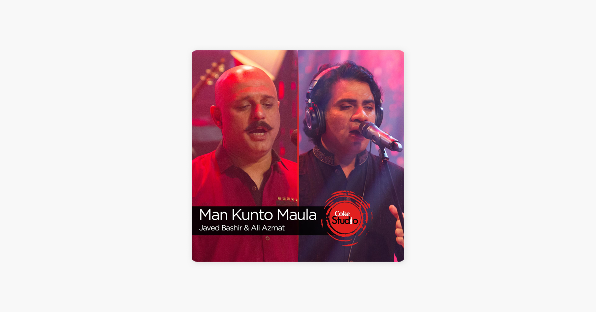 Man Kunto Maula - Single by Javed Bashir & Ali Azmat