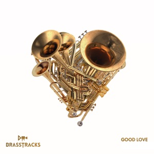Brasstracks - Good Love feat. Jay Prince