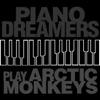 Piano Dreamers - Do I Wanna Know?