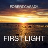 First Light - EP - Robert Casady