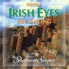 When Irish Eyes Are Smiling - The Shannon Singers
