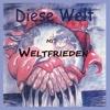 Diese Welt (Radio Mix) - Single - Weltfrieden