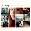 If I Stay (Original Motion Picture Soundtrack) - Various Artists