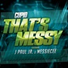 That s Messy feat J Paul Jr Messie Cee Single