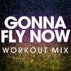 "Gonna Fly Now (From ""Rocky"") [Extended Workout Mix] - Power Music Workout"
