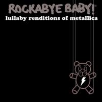 Rockabye Baby! - Lullaby Renditions of Metallica artwork