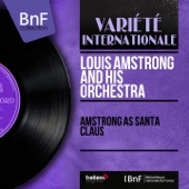 Louis Amstrong and His Orchestra - Christmas in New-Orleans