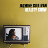 Reality Show - Jazmine Sullivan