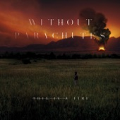 Without Parachutes - Final Stand