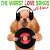 The Worst Love Songs of All-Time!