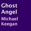 Michael Keegan - Ghost Angel (Unabridged)  artwork