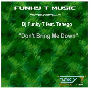 Dj Funky T - Don't Bring Me Down (Crazy Instrumental Mix) [feat. Tshego]