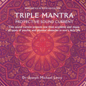 Triple Mantra: Protective Sound Current