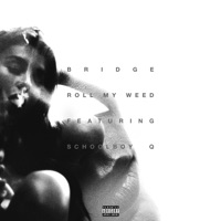 Roll My Weed (feat. ScHoolboy Q) - Single Mp3 Download