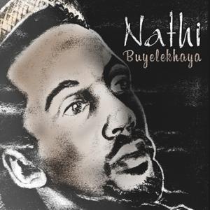 Nathi - Buyelekhaya