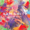 Lay Me Down (Remixes) - EP, Sam Smith