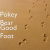 Pokey Bear - Good Foot  artwork