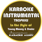 Free Download Trophies (In the Style of Young Money & Drake) [Karaoke Instrumental Version].mp3