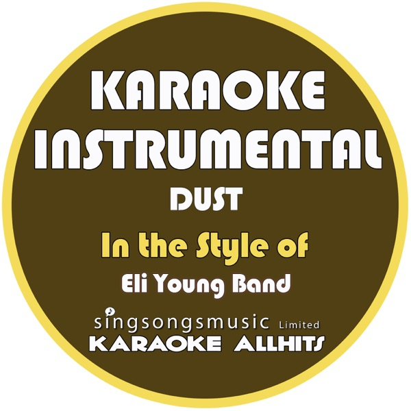 Dust (In the Style of Eli Young Band) [Karaoke Instrumental Version] - Single