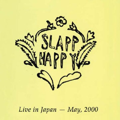 Live In Japan - May, 2000 - Slapp Happy