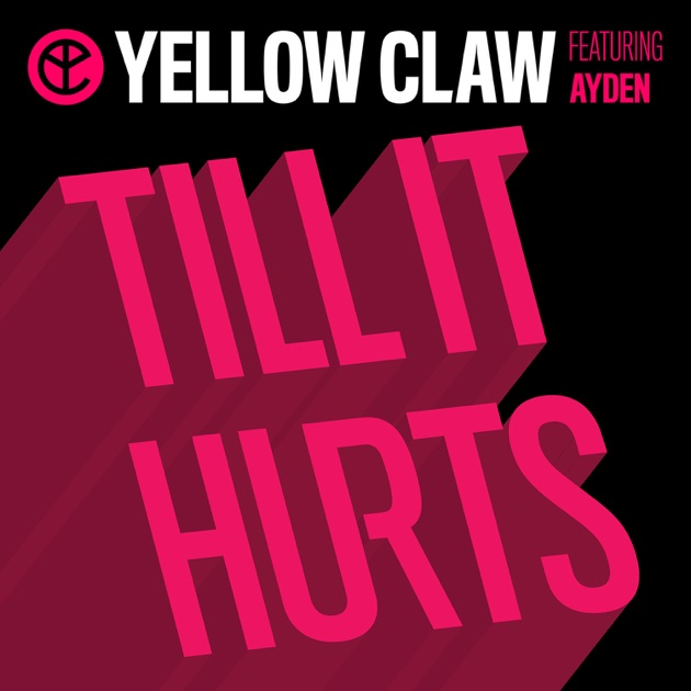 Till it hurts feat ayden single by yellow claw on apple music ayden single by yellow claw on apple music stopboris Gallery