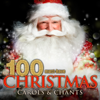 100 Must-Have Christmas Carols and Chants - Various Artists