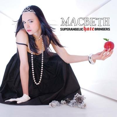 Superangelic Hate Bringers - Macbeth