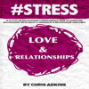 Chris Adkins - #STRESS: Is It Love or Relationship Codependency? How to Overcome Relationship Trust Issues and Emotional and Relationship Insecurity (Unabridged) artwork