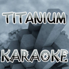 Titanium - The Official (Karaoke)