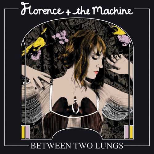 Florence + The Machine - Between Two Lungs (Deluxe)