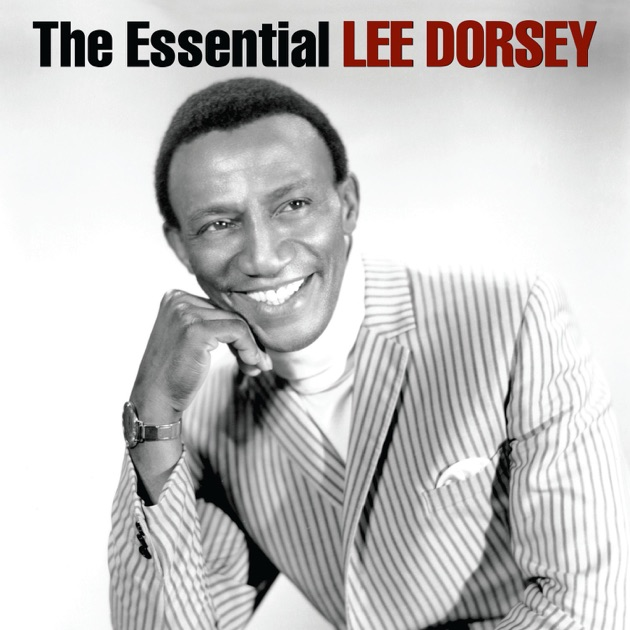Lee Dorsey Can You Hear Lee Dorsey The Best Of