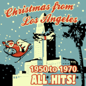 Christmas From Los Angeles 1950 To 1970