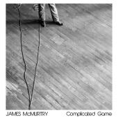 James McMurtry - These Things I've Come to Know
