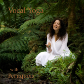 Vocal Yoga with Peruquois