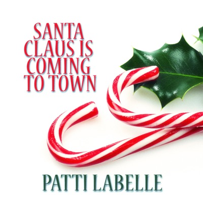Santa Claus Is Coming to Town (feat. The Bluebelles) - Patti LaBelle