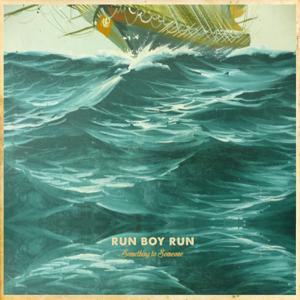 Run Boy Run - Something to Someone
