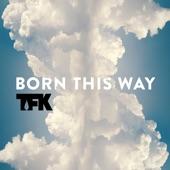 Thousand Foot Krutch - Born This Way