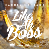 Like Ah Boss - Machel Montano