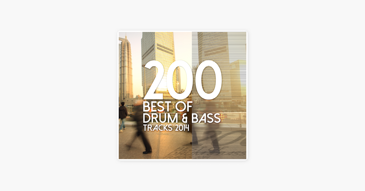 200 Best of Drum & Bass Tracks 2014 by Various Artists